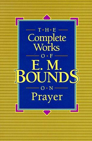 Download The complete works of E.M. Bounds on prayer.