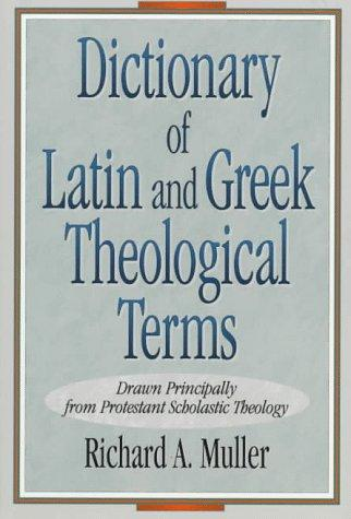 Download Dictionary of Latin and Greek Theological Terms