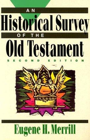Download An historical survey of the Old Testament