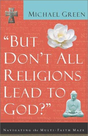 Download But don't all religions lead to God?