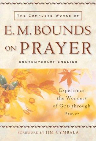 Download The complete works of E.M. Bounds on prayer