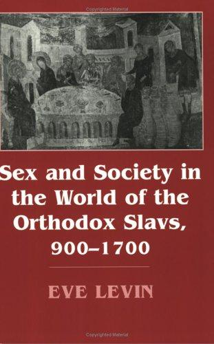 Download Sex and Society in the World of the Orthodox Slavs, 900-1700