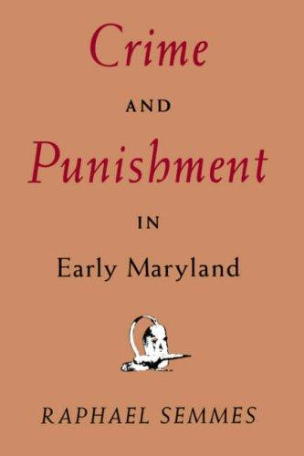 Download Crime and punishment in early Maryland