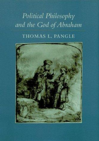 Download Political Philosophy and the God of Abraham