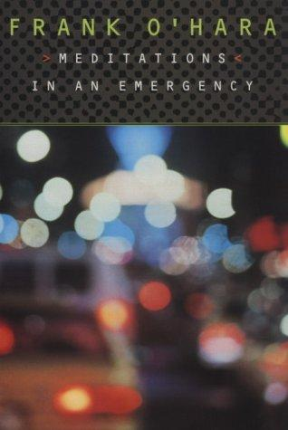 Meditations in an emergency by Frank O'Hara