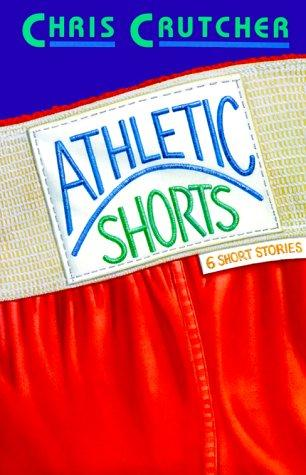 Athletic Shorts by Chris Crutcher