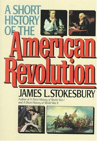 Download A short history of the American revolution