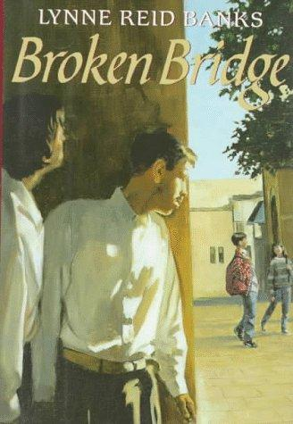 Broken bridge by Lynne Reid Banks