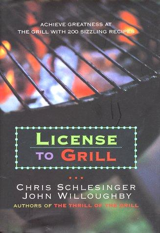 License to grill by Chris Schlesinger