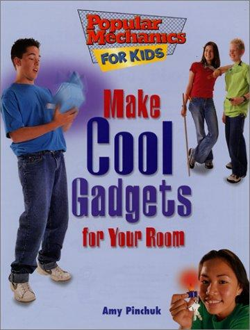 Download Make Cool Gadgets for Your Room (Popular Mechanics for Kids)