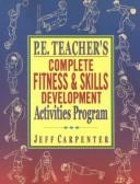 Download P.E. teacher's complete fitness and skills development activities program