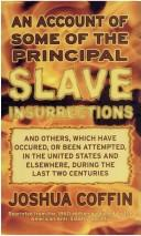An Account of Some of the Principal Slave Insurrections and others, which have occurred, or been attempted, in the United States and elsewhere, during the last two centuries
