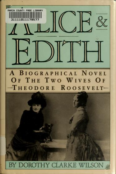 Alice and Edith by Dorothy Clarke Wilson