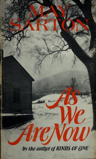 As We Are Now by May Sarton