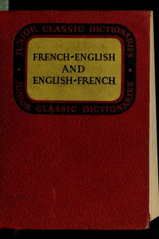 Cover of: Junior classic French dictionary   Ignaz Emanuel Wessely