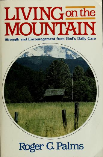 Cover of: Living on the mountain | Roger C. Palms