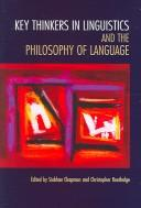 Key thinkers in linguistics and the philosophy of language by Siobhan Chapman, Christopher Routledge
