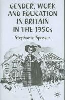 GENDER, WORK AND EDUCATION IN BRITAIN IN THE 1950S by Stephanie Spencer