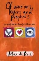 Of warriors, lovers, and prophets by Max Du Preez