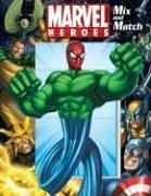 Marvel Heroes Mix & Match by Michael Teitelbaum