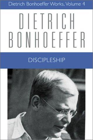 Discipleship (Dietrich Bonhoeffer Works, Vol. 4) by Dietrich Bonhoeffer