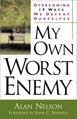 My Own Worst Enemy by John C. Maxwell