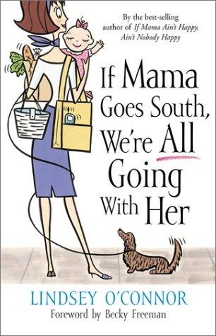 If Mama Goes South, Were All Going with Her by Lindsey O'Connor