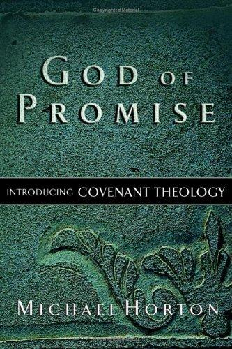 God of Promise:Introducing Covenant Theology by Horton, Mike