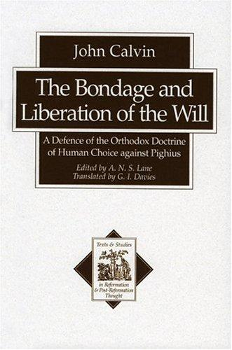 Bondage and Liberation of the Will by CALVIN, JOHN