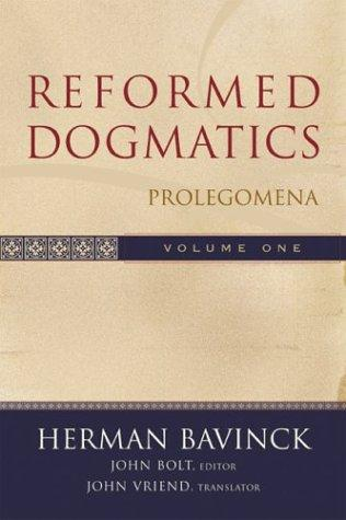 Reformed Dogmatics: Prolegomena Volume 1 by Bavinck, Herman