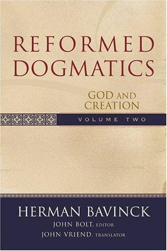 Reformed Dogmatics: God and Creation Volume 2 by Bavinck, Herman