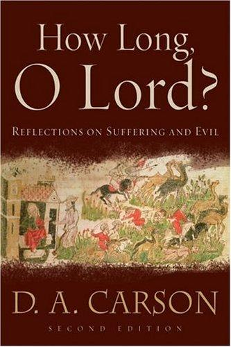 How Long O Lord?:Reflections on Suffering and Evil by Carson, Carson