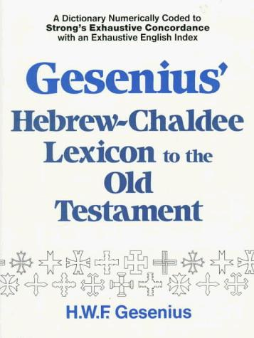 Gesenius' Hebrew and Chaldee Lexicon to the Old Testament by Samuel Prideaux Tregelles