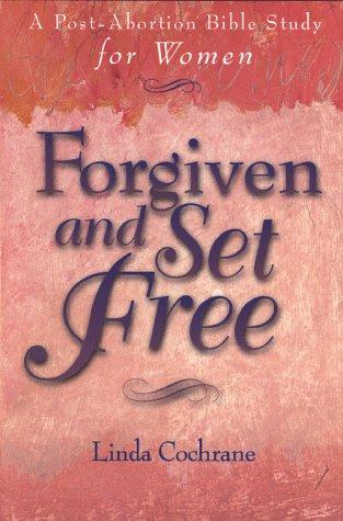 Forgiven and set free by Linda Cochrane