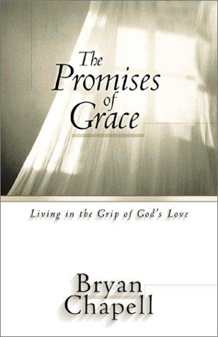 Promises of Grace by Chapell, Bryan