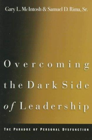 Overcoming the dark side of leadership by Gary McIntosh