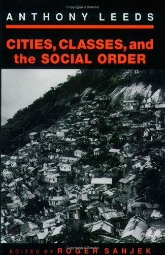 Cities, classes, and the social order by Anthony Leeds