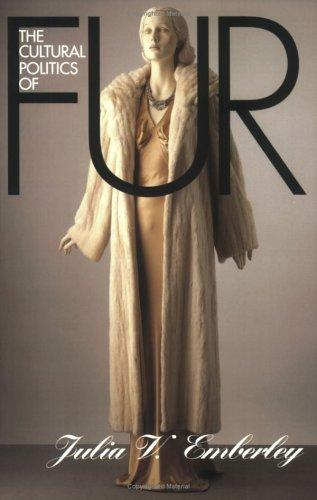 The cultural politics of fur by Julia Emberley
