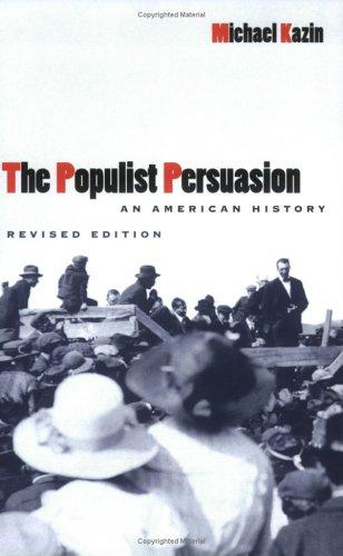 The populist persuasion by Michael Kazin