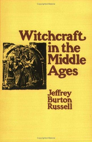 Witchcraft in the Middle Ages by Jeffrey Burton Russell
