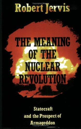 The meaning of the nuclear revolution by Robert Jervis