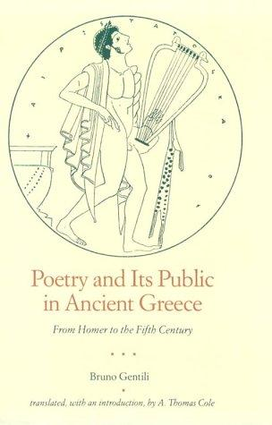 Poetry and its public in ancient Greece by Bruno Gentili