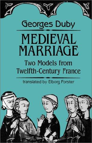Medieval marriage by Georges Duby