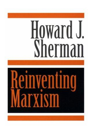 Reinventing marxism by Howard J. Sherman