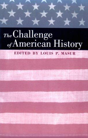 The challenge of American history by Louis P. Masur