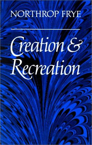 Creation and recreation by Northrop Frye
