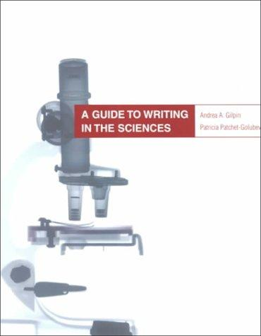 A guide to writing in the sciences by Andrea A. Gilpin
