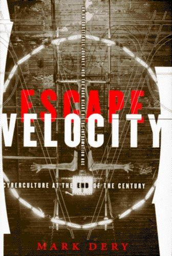 Escape velocity by Mark Dery