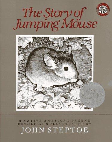 The Story of Jumping Mouse (Caldecott Honor Books) by John Steptoe
