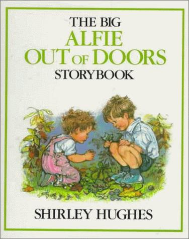 The big Alfie out of doors storybook by Hughes, Shirley
